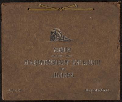 Folder: Views Along the U.S. Government Railroad in Alaska
